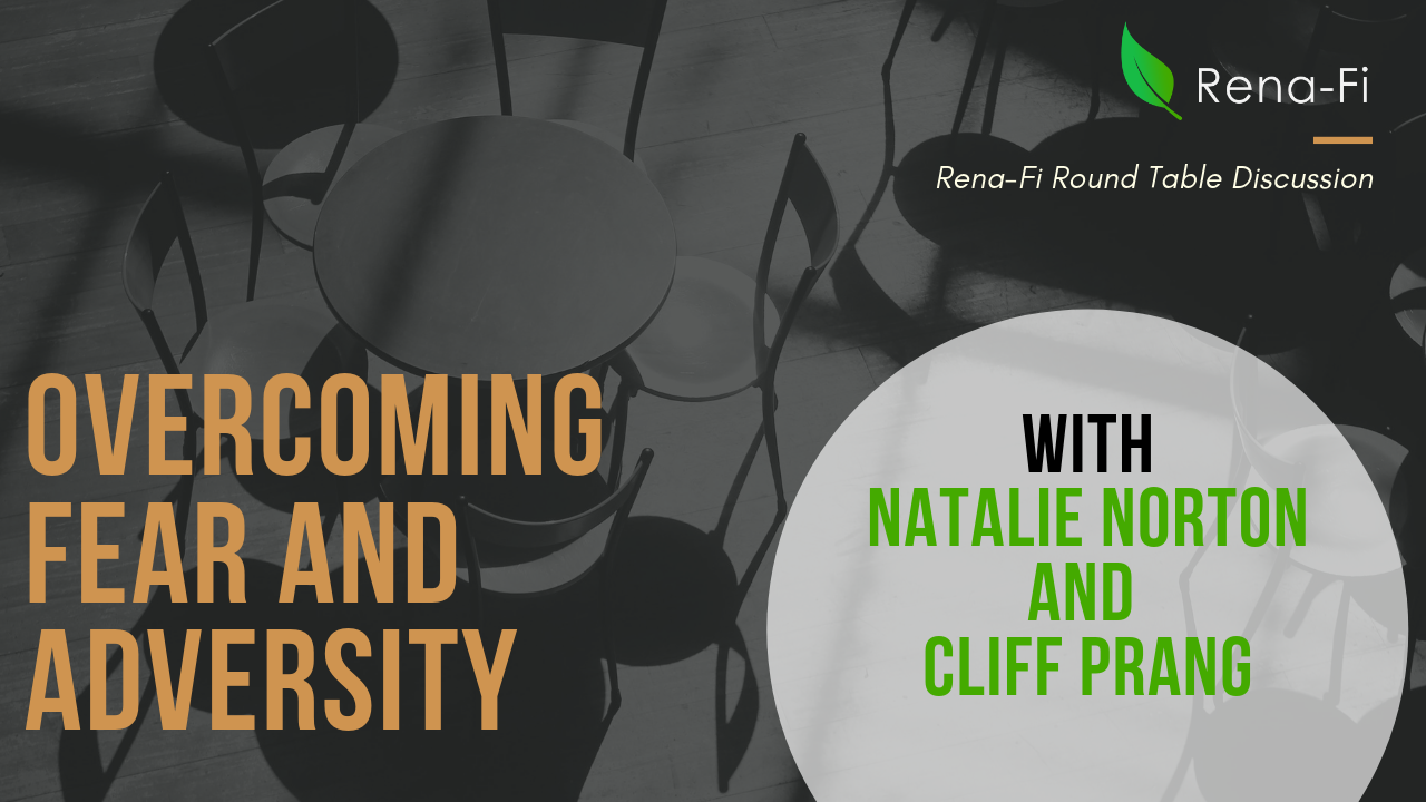 [Round Table] Overcoming Fear and Adversity with Natalie Norton and Cliff Prang