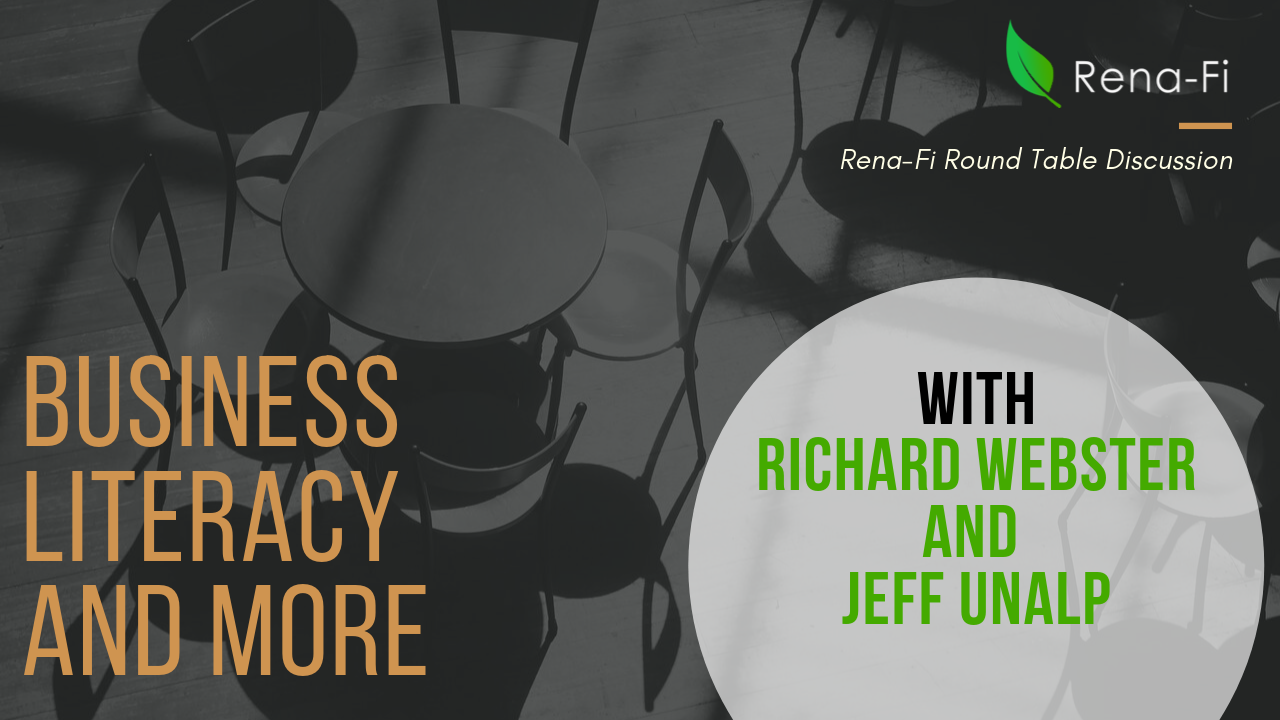 [Round Table] Business Literacy and More with Jeff Unalp and Rick Webster