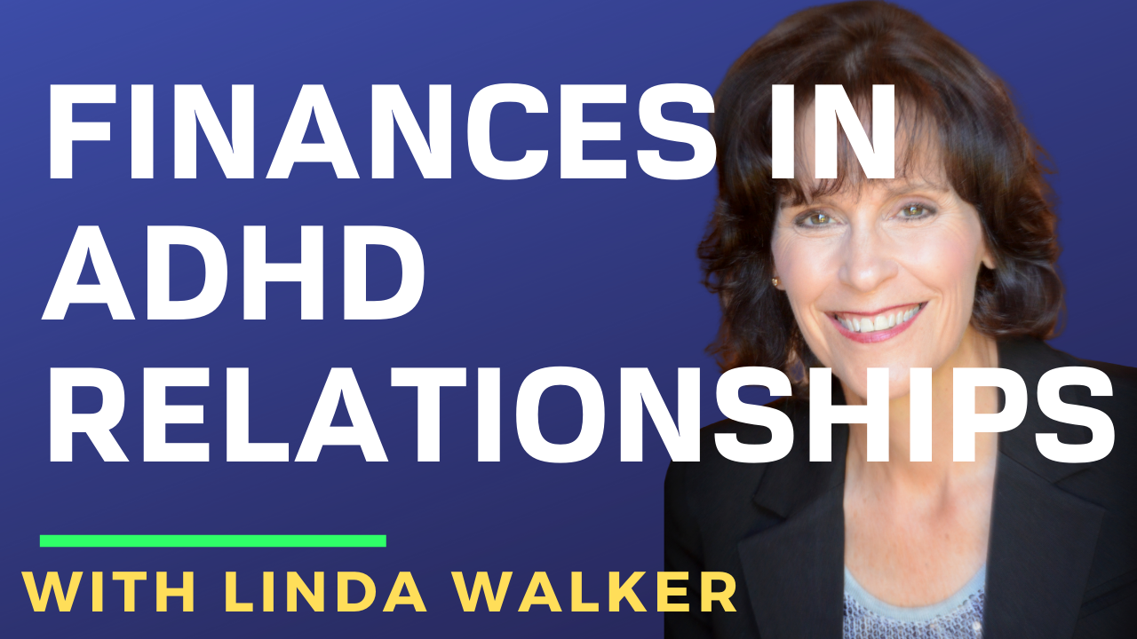 [Full Webinar] Finances in ADHD Relationships