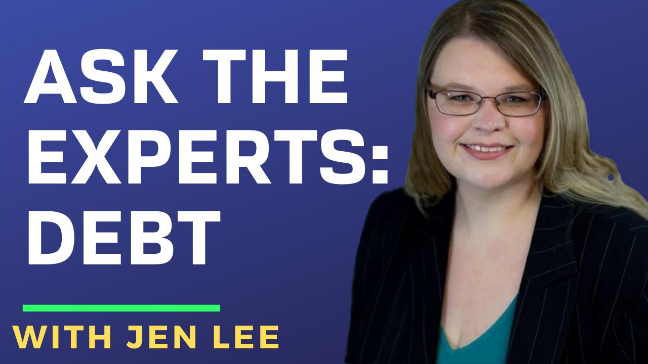 [Ask the Expert] Jen Lee – Debt
