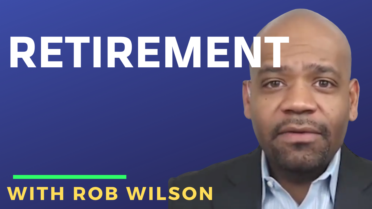Retirement with Rob Wilson