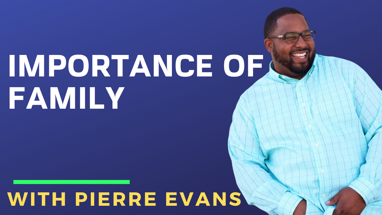 Pierre Evans on the Importance of Family