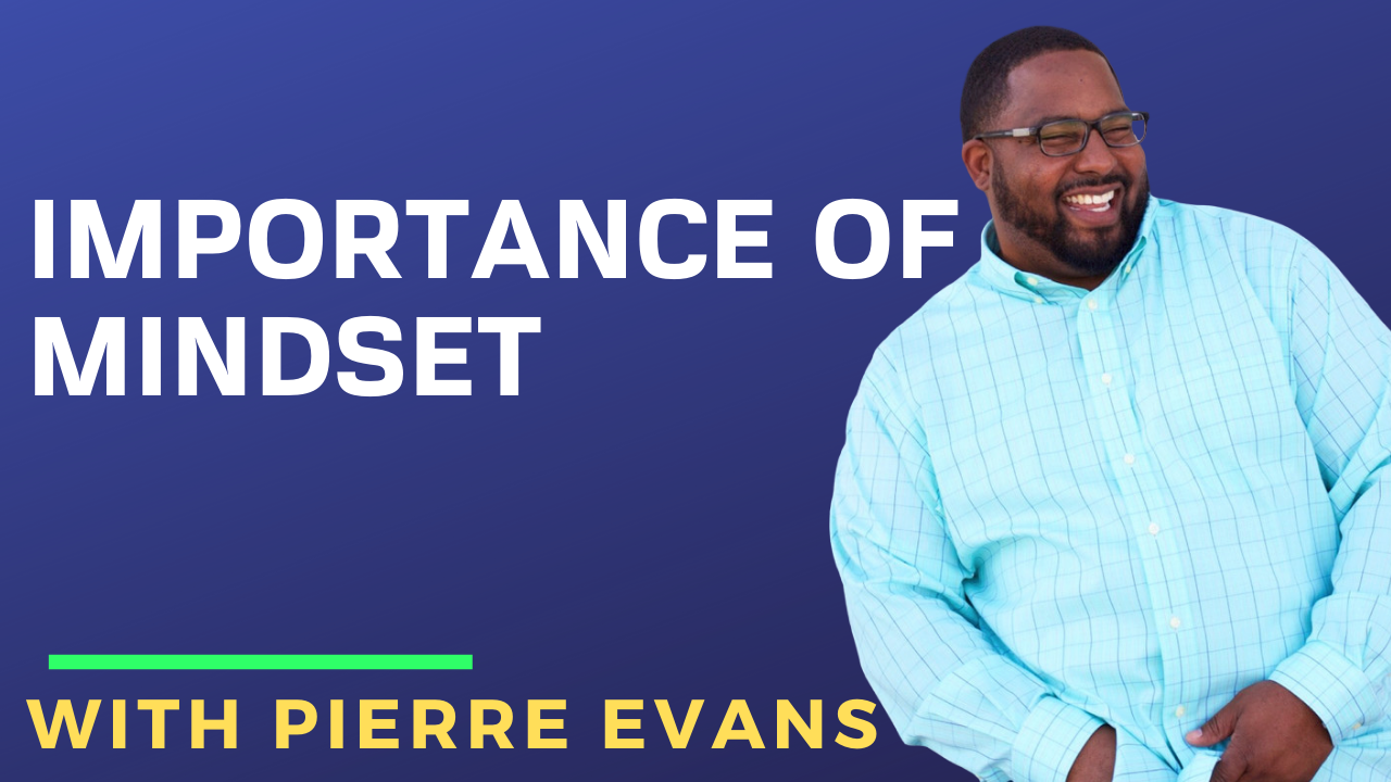 Pierre Evans on Mindset