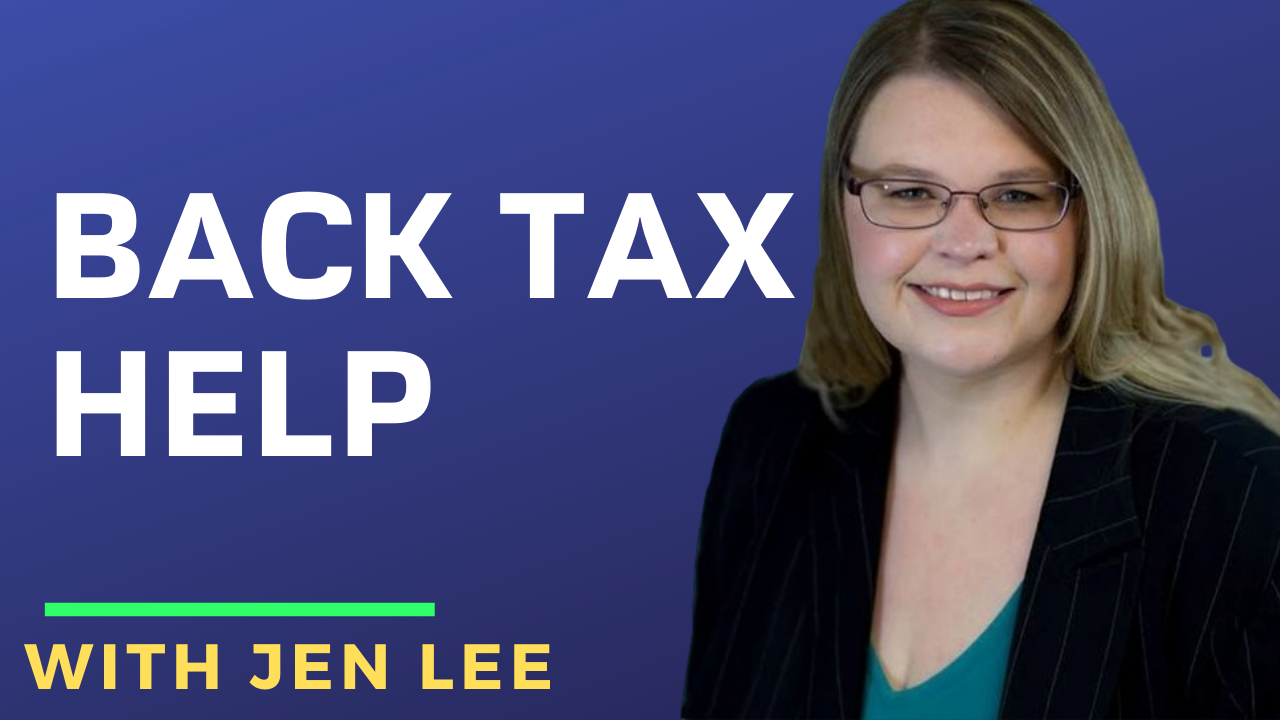 Back Tax Help with Jen Lee