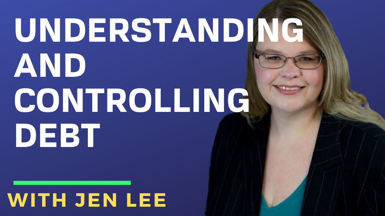 Understanding and Controlling Debt with Jen Lee