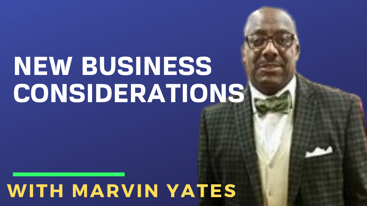 New Business Considerations with Marvin Yates