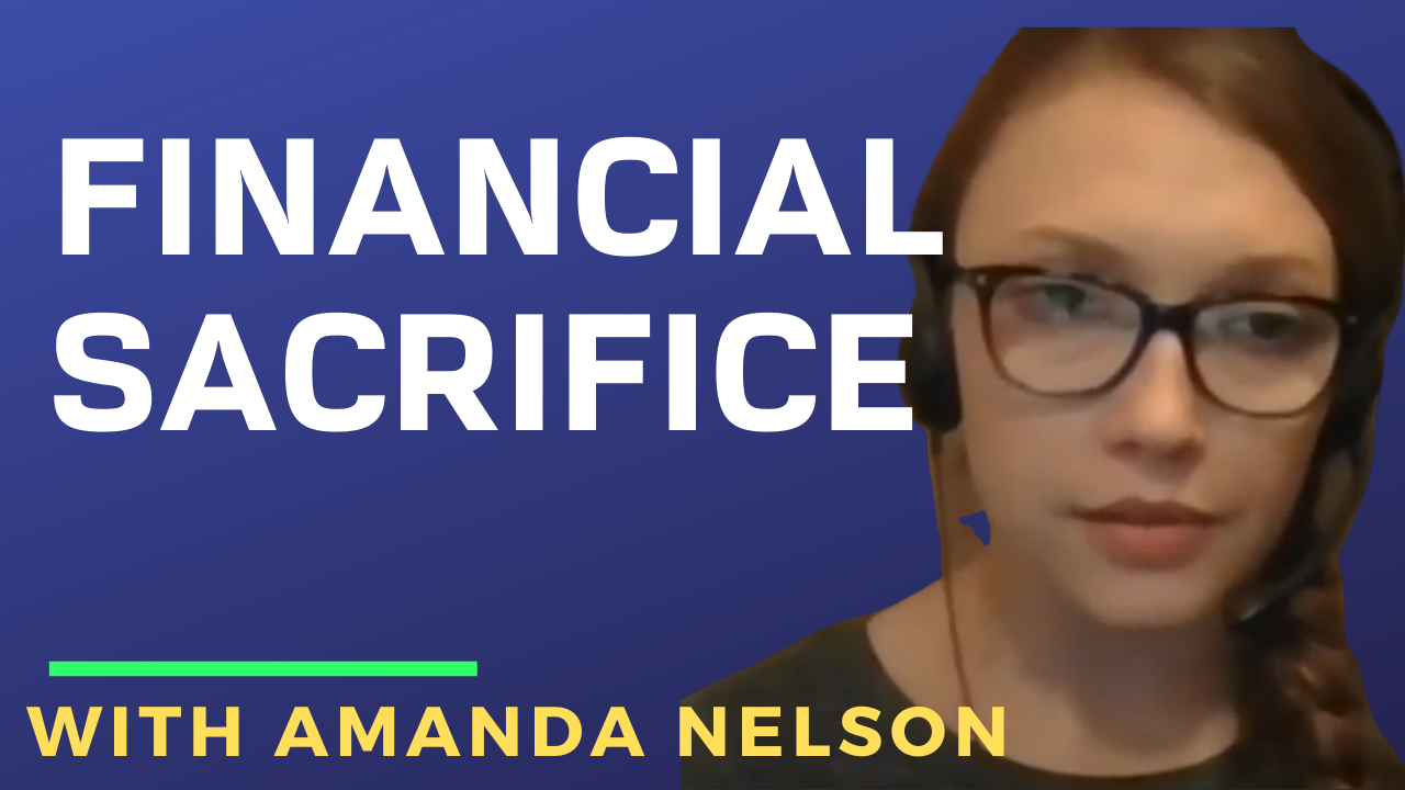 Financial Sacrifice with Amanda Nelson