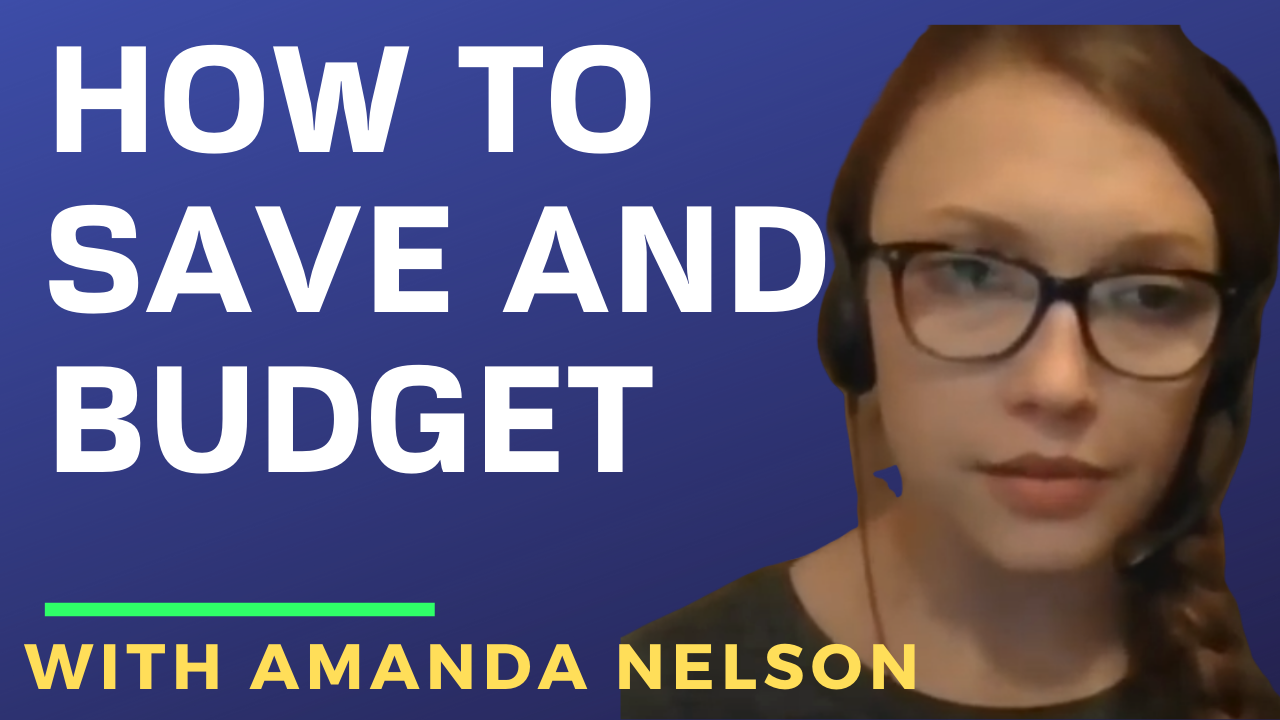 How to Save and Budget with Amanda Nelson