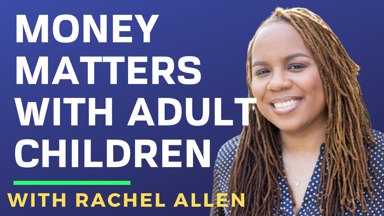 Racheal Allen on Money Matters with Adult Children
