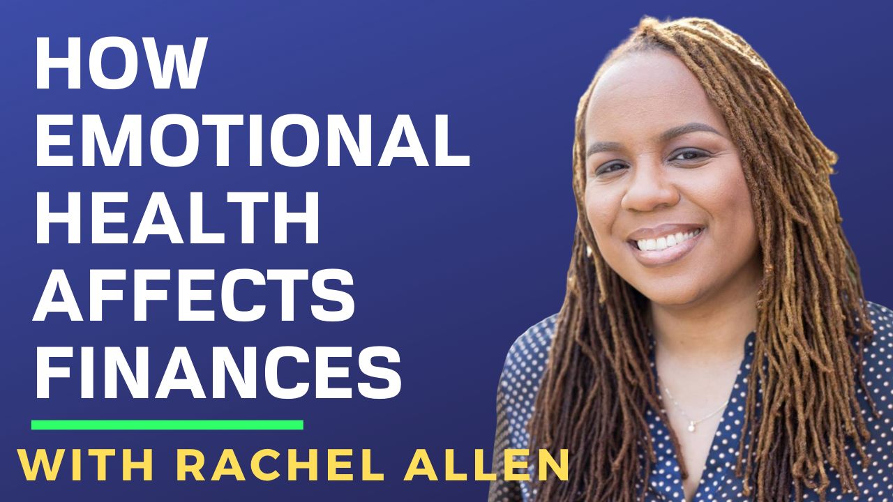 Racheal Allen on How Emotional Health Affects Finances