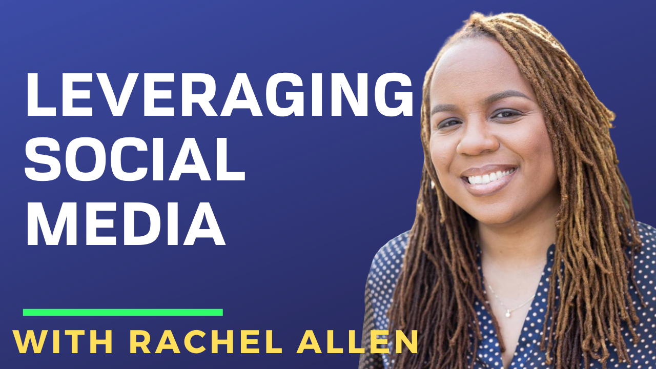 Racheal Allen on Leveraging Social Media