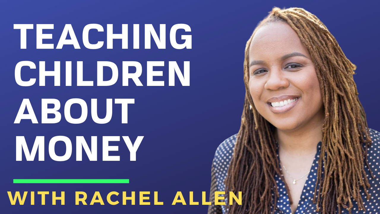 Rachael Allen on Teaching Children About Money