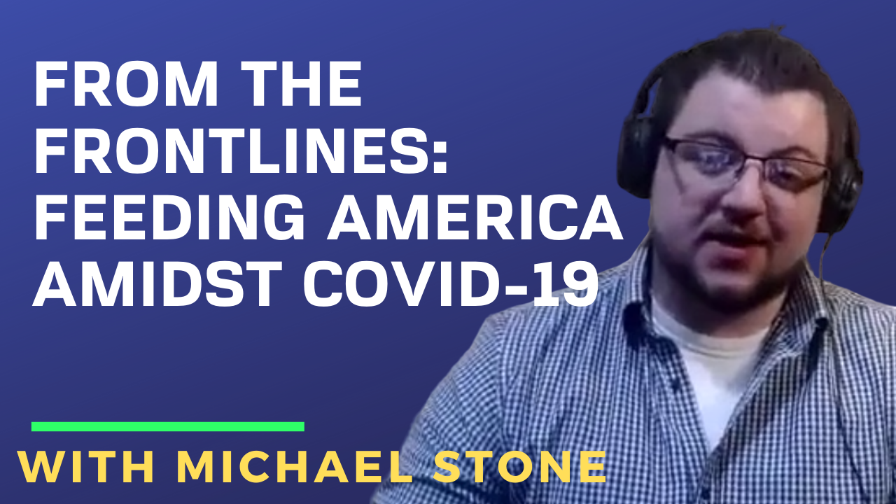 From the Frontlines Feeding America Amidst COVID-19