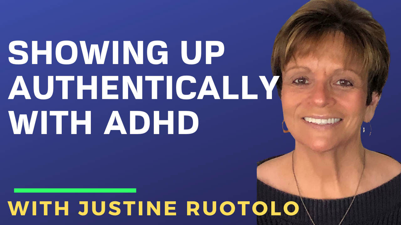 Showing Up Authentically with ADHD